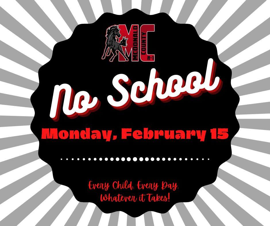 No school Monday, February 15 notice.  Gray, black, and red with MC and Mustang graphic.